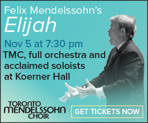 Toronto Mendelssohn - To Nov 5
