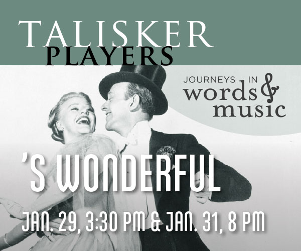 Talisker Players - To Jan 31