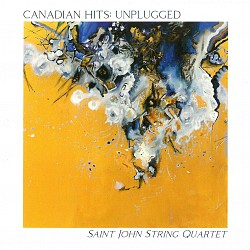 Canadian Hits: Unplugged - Saint John String Quart...