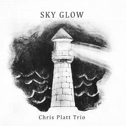 Sky Glow - Chris Platt Trio