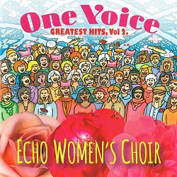 One Voice: Greatest Hits Vol.2 - Echo Women's Choi