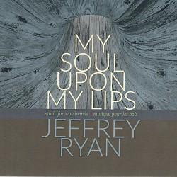 Jeffrey Ryan: My Soul Upon My Lips - Various Artis...