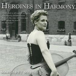 Margaret Maria - Heroines in Harmony