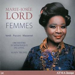 Femmes (Verdi; Puccini; Massenet) - Marie-Josée Lo...