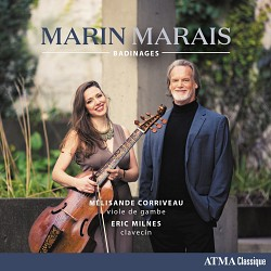 Marin Marais: Badinages - Mélisande Corriveau; Eri...