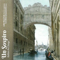Un Sospiro: Italian Art Songs - Julie Nesrallah; C...