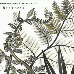 Borjoner - Aimee-Jo Benoit and Trio Velocity