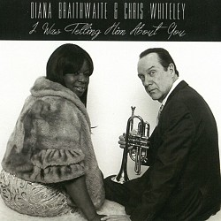 I Was Telling Him About You - Diana Braithwaite & ...