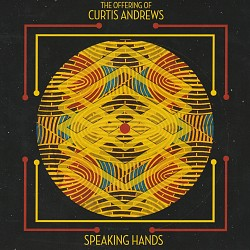 Speaking Hands - Curtis Andrews