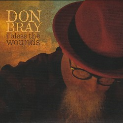 I Bless the Wounds - Don Bray