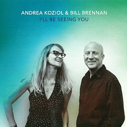I'll Be Seeing You - Andrea Koziol; Bill Brennan