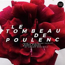 Le tombeau de Poulenc - Jean-Christophe Cholet, Al...