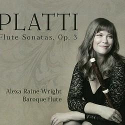 Platti: Flute Sonatas, Op.3 - Alexa Raine-Wright
