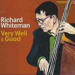 Very Well & Good - Richard Whiteman