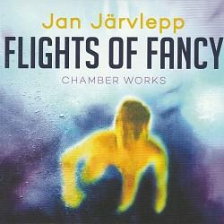 Jan Järvlepp – Flights of Fancy: Chamber Works - V...