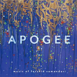 Apogee: Music of Farshid Samandari - Mark Takeshi ...