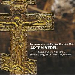Artem Vedel – Twelve Sacred Choral Concerti - Lumi...