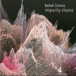 Bekah Simms: impurity chains - Various Artists