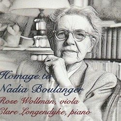 Homage to Nadia Boulanger - Rose Wollman & Clare L...