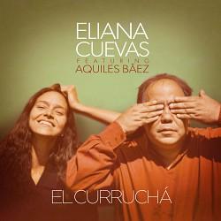 El Curruchá - Eliana Cuevas featuring Aquiles Báez