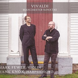 Vivaldi: Manchester Sonatas - Mark Fewer; Hank Kno