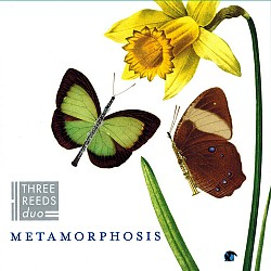 Metamorphosis - Three Reeds Duo