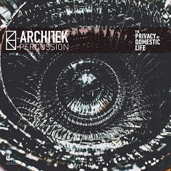 The Privacy of Domestic Life - Architek Percussion
