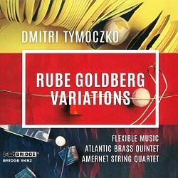 Dmitri Tymoczk: Rube Goldberg Variations - Flexibl...