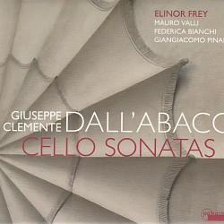 Dall'Abaco Cello Sonatas - Elinor Frey