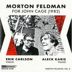 Morton Feldman: For John Cage - Erik Carlson; Alec...