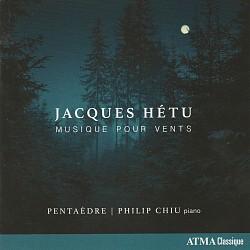 Jacques Hétu: Musique pour vents - Pentaèdre; Phil...