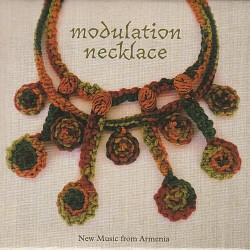Modulation Necklace: New Music from Armenia - Vari...