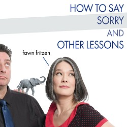 How to Say Sorry and Other Lessons - Fawn Fritzen;...