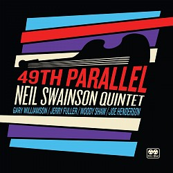 49th Parallel - Neil Swainson Quintet