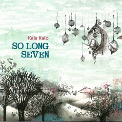 Kala Kalo - So Long Seven