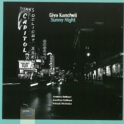 Giya Kancheli: Sunny Night - Frédéric Bednarz; Jon...