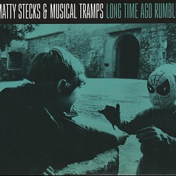 Long Time Ago Rumble - Matty Stecks & Musical Tram...