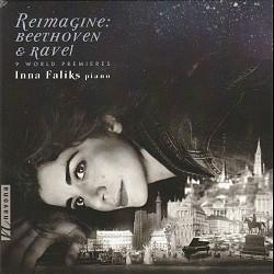 Reimagine: Beethoven & Ravel - Inna Faliks