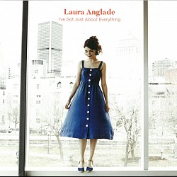 I've Got Just About Everything - Laura Anglade