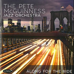Along for the Ride - The Pete McGuinness Jazz Orch...