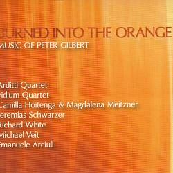 Peter Gilbert: Burned into the Orange - Arditti Qu...