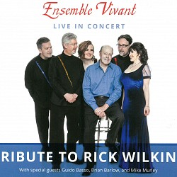 Tribute to Rick Wilkins - Ensemble Vivant with Gui...