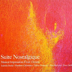 Suite Nostalgique: Musical Impressions from Ukrain...
