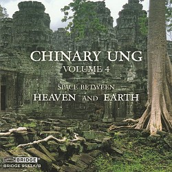 Chinary Ung Vol.4: Space Between Heaven and Earth ...