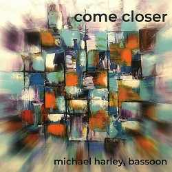 Come Closer - Michael Harley; Phillip Bush
