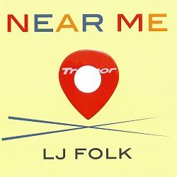 Near Me - LJ Folk