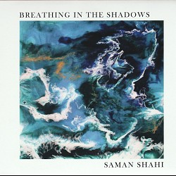 Saman Shahi: Breathing in the Shadows - Maureen Ba...