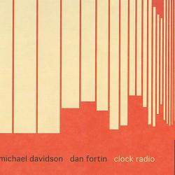 Clock Radio - Michael Davidson; Dan Fortin
