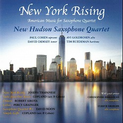 New York Rising: American Music for Saxophone Quar...