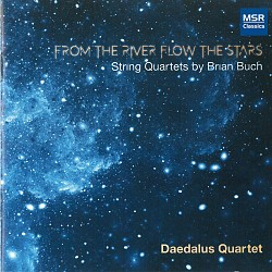From the River Flow the Stars: String Quartets by ...